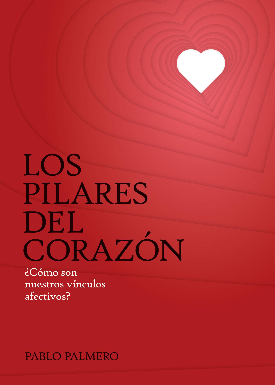 Llibres escrits per Pablo Palmero - Los Pilares del Corazón - Pablo Palmero
